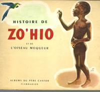 Marie COLMONT Histoire De ZO'HIO Et De L'oiseau Moqueur - Les Albums Du Père Castor - Autres