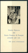 SANTINO - N.S. Del Santo Rosario Di Pompei - Santino Antico Con Orazione Come Da Scansione. - Santini