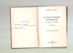 Camille CAGANUS - La Poésie Française Contemporaine Au Pays De Liége ( Anthologie) - Maison Desoer, Liége, 1939 - Poésie