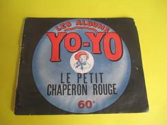 Livret Illustré / Les Albums YO-YO /Le Petit Chaperon Rouge/ La Platinogravure/MONTROUGE/Vers 1930    BD97 - Livres, BD, Revues