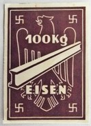 Bezugsmarke Für 100 Kg Eisen-Drittes Reich - Andere Sammlungen