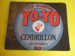 Livret Illustré / Les Albums YO-YO /Cendrillon ( Alphabet) La Platinogravure/MONTROUGE/Vers 1930    BD98 - Livres, BD, Revues