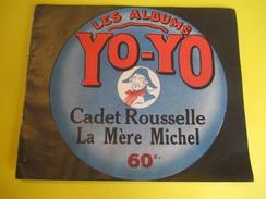 Livret Illustré/Les Albums YO-YO/Cadet Rousselle-La Mére Michel/La Platinogravure/MONTROUGE/Vers 1930   BD100 - Livres, BD, Revues
