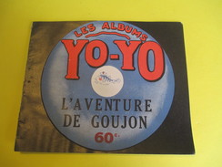 Livret Illustré/Les Albums YO-YO/L'Aventure De Goujon /La Platinogravure/MONTROUGE/Vers 1930   BD102 - Livres, BD, Revues