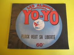 Livret Illustré/Les Albums YO-YO/Plock Veut Sa Liberté/La Platinogravure/MONTROUGE/Vers 1930   BD105 - Livres, BD, Revues
