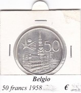 BELGIO   50 FRANCS 1958  COME DA FOTO - 08. 50 Franchi
