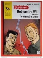 Rob Contre Will Pastiche Bob Morane  Alain Le Bussy état Neuf, Non Coupé - Bob Morane