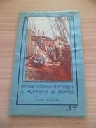 Guide Illustré Musée Océanographique & Aquarium De Monaco 1920 Imp.Robaudy Cannes Photos: Seeberger-Giletta-Enrietti- TB - Sciences