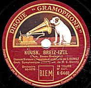 78 T - 25 Cm.- état TB - Orch. - KOUSK, BREIZ-IZEL (Dors, Basse-Bretagne) BRO GOZ MA ZADOU (Vieux Pays De Mes Pères) - 78 Rpm - Schellackplatten
