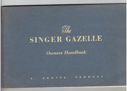 THE SINGER GAZELLE OWNERS HANDBOOK ISSUED 1958 SINGER MOTORS LIMITED COVENTRY ENGLAND A ROOTES PRODUCT - Trasporti