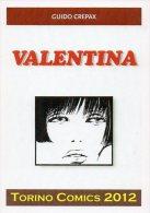 [MD0034] VALENTINA - TORINO COMICS 2012 - GUIDO CREPAX - CON ANNULLO 14.4.2012 - Comicfiguren