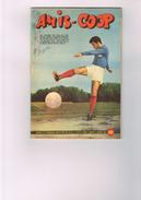 Amis-coop N°47 Just Fontaine Nine Et Pilou Chasse à La Baleine Football Kopa Lui Et Eux - Livres, BD, Revues