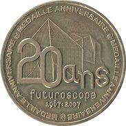2007MDP186 - FUTUROSCOPE 6 - 20 Ans Du Parc / MONNAIE DE PARIS - Monnaie De Paris