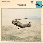 Fiches Illustrées - Caractéristiques Avions - Hélicoptère Terrestre - PIASECKI H-21 - U.S.A. - (07) - - Aviation