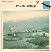 Fiches Illustrées - Caractéristiques Avions - Appareil D'entraînement - LOCKHEED T-33 (T-BIRD) - U.S.A. - (09) - - Aviation