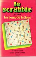 Le Scrabble Et Tous Les Jeux De Lettres, Par Agnès Bauche Et Serge Kourotchkine, Solar, 284 Pages - Palour Games