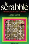 Le Scrabble Règles - Techniques - Conseils Par Agnès Bauche, Solarama, 1977, 64 Pages - Palour Games