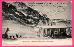 "Jungfraubahn - Station Eigergletscher Mit Jungfrau - Animée - Restaurant - Cachets "" Eigergletscher Hamburg "" - 1904 - BE Berne"
