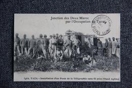 Campagne Du MAROC - TAZA, Jonction Des Deux MAROC Par L'Occupation - Guerres - Autres