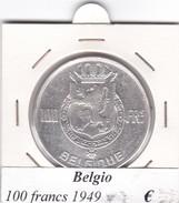 BELGIO   100 FRANCS 1949  COME DA FOTO - 06. 100 Franchi