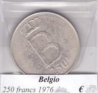 BELGIO   250 FRANCS 1976  COME DA FOTO - 1951-1993: Baldovino I