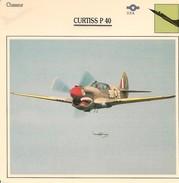 Fiches Illustrées - Caractéristiques Avions - Chasseur - CURTISS P 40 - U.S.A. - (16)  - - Aviation