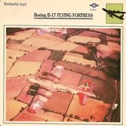 Fiches Illustrées - Caractéristiques Avions - Bombardier Lourd - Boeing B-17 FLYING FORTRESS - U.S.A. - (20)  - - Aviation