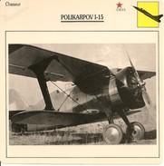 Fiches Illustrées - Caractéristiques Avions - Chasseur - POLIKARPOV I-15 - U.R.S.S. - (25)  - - Aviation