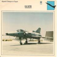 Fiches Illustrées - Caractéristiques Avions - Appareil D'attaque Et D'appui - IAI KFIR - ISRAËL - (31)  - - Aviation