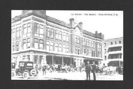 TROIS RIVIÈRES - QUÉBEC - LE MARCHÉ VERS 1925 - THE MARKET