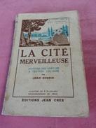 Livre LA CITE MERVEILLEUSE Histoire Des Abeilles Dans Les Ages Jean HURPIN APICULTURE Ruche Apiculteur Abeille Rucher - Nature