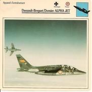 Fiches Illustrées - Caractéristiques Avions - Appareil D'entraînement - Dassault-Breguet/Dornier ALPHA JET - FRANCE-(57) - Aviation