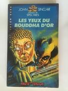 JOHN SINCLAIR - Les Yeux Du Bouddha D'OR -HAUTE TENSION / Jason DARK - Livres, BD, Revues