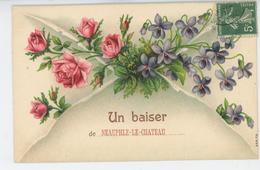 """NEAUPHLE LE CHATEAU - Jolie Carte Fantaisie Gaufrée Fleurs """"Un Baiser De NEAUPHLE LE CHATEAU """" - Neauphle Le Chateau"""