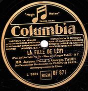 78 T - 25 Cm.- état TB -  Jacques PILLS & Georges TABET - LA FILLE DE LEVY - COUCHES DANS LE FOIN - 78 Rpm - Schellackplatten