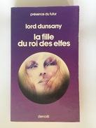 La Fille Du Roi Des Elfes - Lord DUNSANY - Denoël