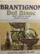 3847 - Brantignon Dol Blanc Pinot Noir Pressé En Blanc Valais Suisse - Etiquettes