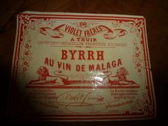 Etiquette Ancienne  BYRRH Au VIN De MALAGA  , Violet Frères A THUIR ( Ill. A. Gué) Poitiers - Etiquettes