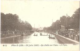 Dépt 59 - LILLE - Fêtes De Lille - 26 Juin 1905 - La Joute Sur L'eau - (joutes Nautiques) - Lille
