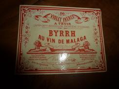 Etiquette Ancienne  BYRRH Au VIN De MALAGA  , Violet Frères A THUIR ( Ill. A. Gué à Poitiers) - Etiquettes