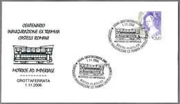CENTENARIO TRANVIA CASTELLI ROMANI - Tramway. Grottaferrata, Roma, 2006 - Tranvías