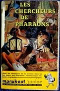 Michel Duino - Les Chercheurs De Pharaons - Marabout Junior  N° 4 - ( 1957 ) . - Libri, Riviste, Fumetti