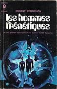 Marabout 388 - PEROCHON, Ernest - Les Hommes Frénétiques (1971, BE+) - Marabout SF