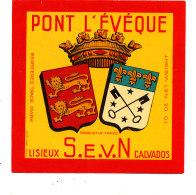N 636 -  ETIQUETTE DE FROMAGE   - PONT L'EVEQUE  S E V N. LISIEUX  (CALVADOS) - Fromage