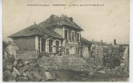 Environs De COMPIEGNE - CAMBRONNE - La Mairie  Après Les Combats De 1918 - France