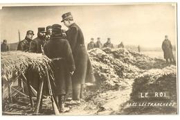 S6051 - Le Roi Dans Les Tranchées - Guerre 1914-18