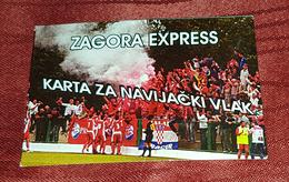 DINAMO ZAGREB- ZAGORA UNEŠIĆ, ZAGORA FANS, TICKET FOR FANS TRAIN ZAGORA EXPRESS - Match Tickets