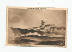 Cp , Bateaux De Guerre , Marine De Guerre Française , Le Croiseur LA GALISSONNIERE , écrite , Ed : Gaby - Guerre