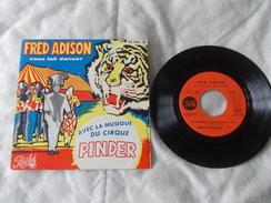 45T - Fred Adison Cirque Pinder - Vinyl-Schallplatten