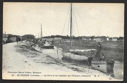 LE VERDON Rare Le Port Et Les Cabanes Des Pêcheurs D'Huitres (Marcel Delboy) Gironde (33) - France